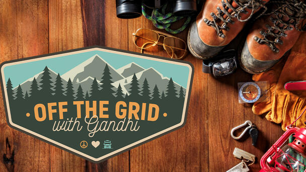 Join Gandhi as She Goes Off the Grid for the Adventure of a Lifetime
