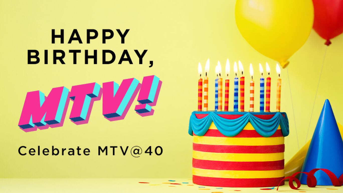 Happy 40th Birthday MTV!