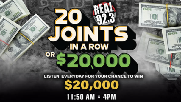 20 Joints in a Row OR You Could Win $20,000!