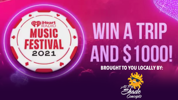 Win A Trip To Our iHeartRadio Music Festival And $1000!