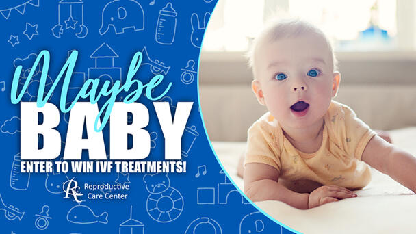 Maybe Baby: Enter for a Chance to Win In Vitro Fertilization Treatments!