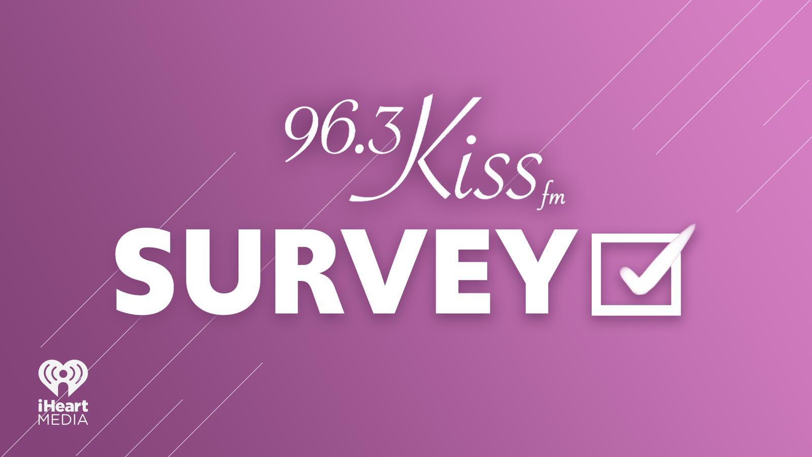KISS FM Survey