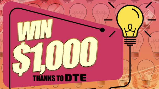 Win $1000 courtesy of DTE