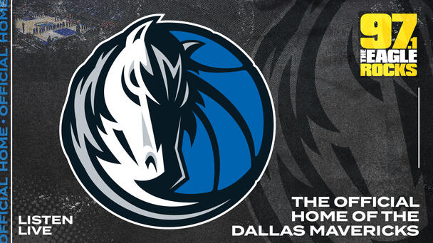 97.1 The Eagle to Become Official Home To All Dallas Mavericks Games