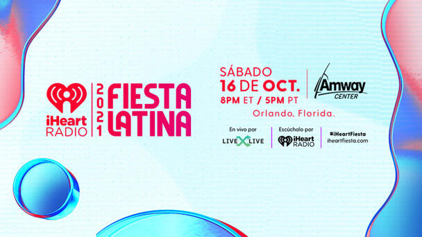Watch Our 2021 iHeartRadio Fiesta Latina On LiveXLive!