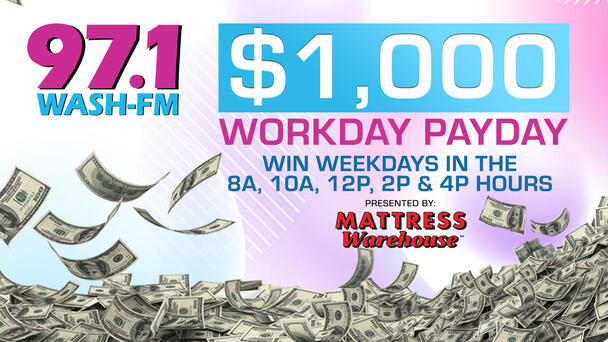 Listen to win $1,000 in our Workday Payday pres. by Mattress Warehouse!