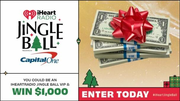 You Could Be An iHeartRadio Jingle Ball VIP And Win $1000!