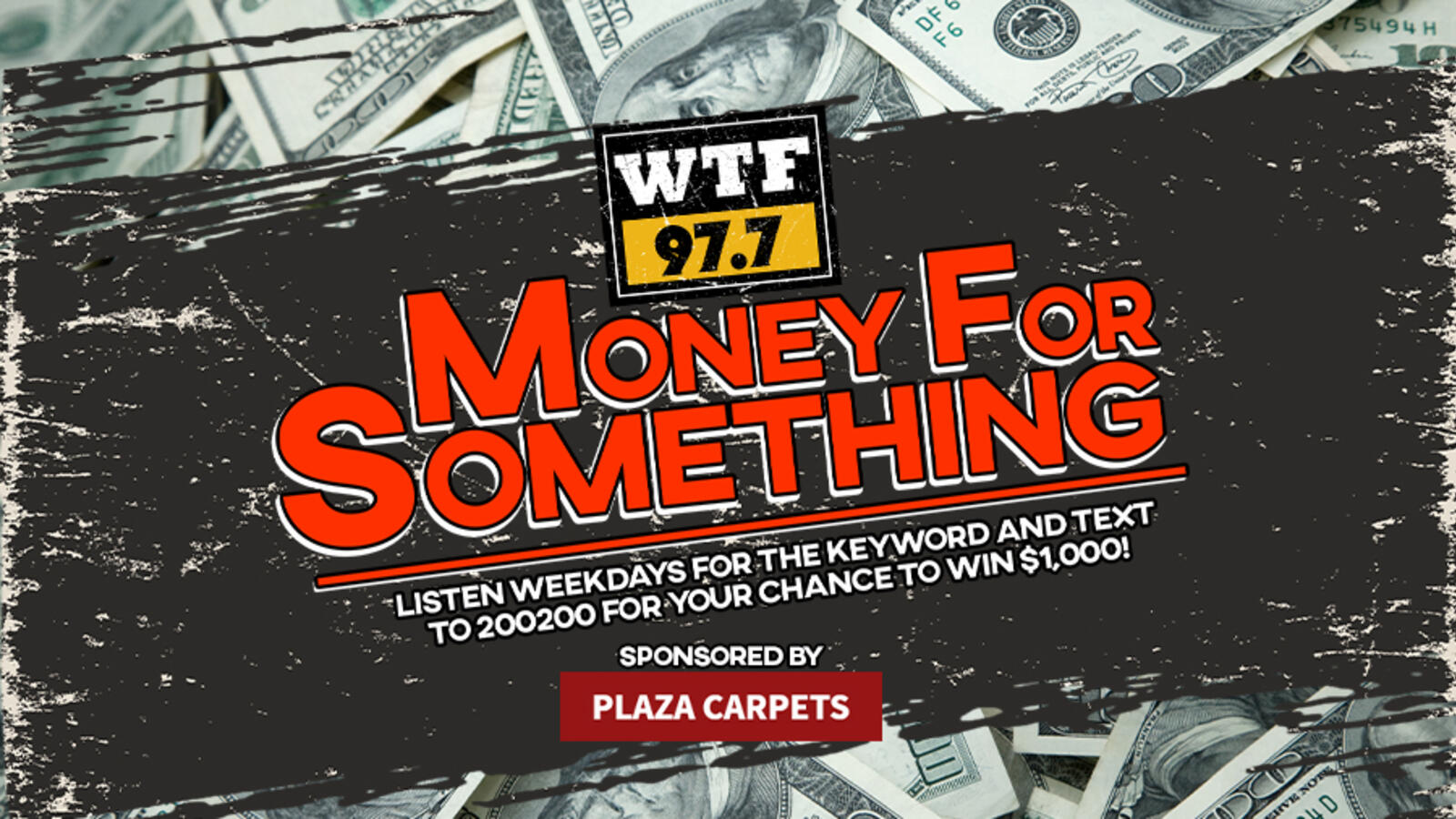 Cash in and win $1,000! Listen to WTF 97.7 weekdays every hour!