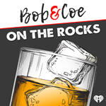 Bob & Coe Present: On The Rocks