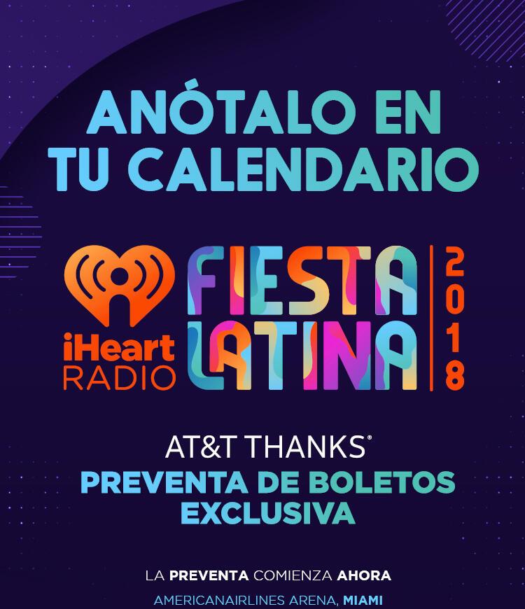 Anótalo En Tu Calendario - iHeartRadio Fiesta Latina AT&T THANKS Preventa De Boletos Exclusiva