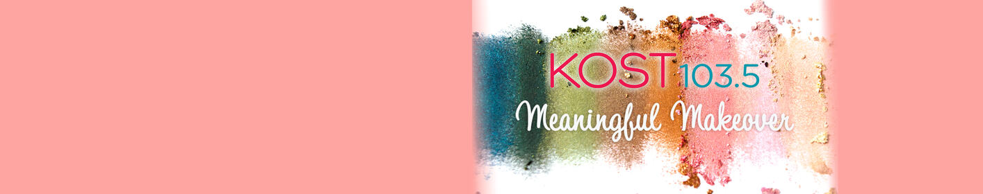 Join KOST 103.5 & Ellen K for a Meaningful Makeover!