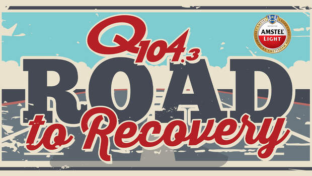 Q104.3's Road to Recovery
