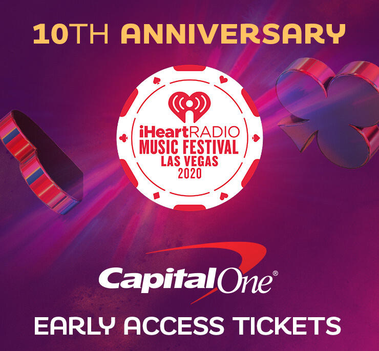 Capital One Early Access Tickets for our 10th Anniversary iHeartRadio Music Festival