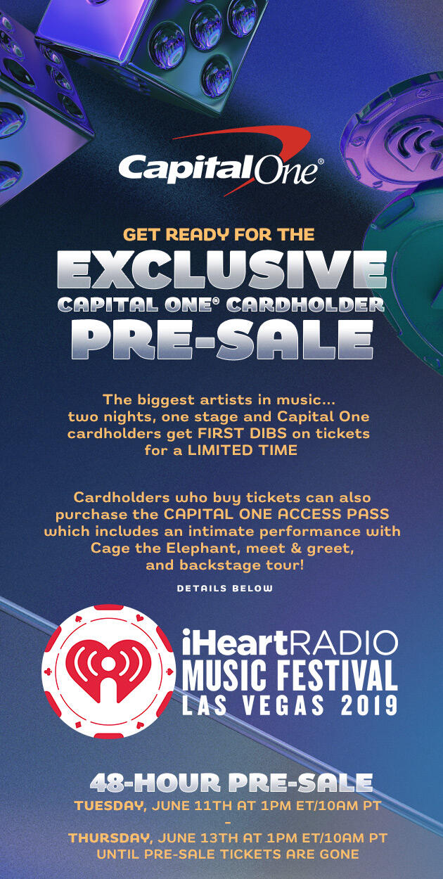 Get ready for the iHeartRadio Music Festival exclusive Capital One Cardholder Pre-Sale