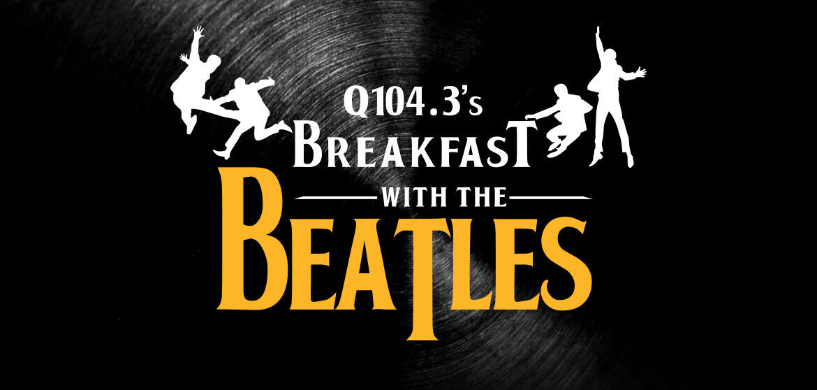 >Join us for Breakfast with the Beatles LIVE
