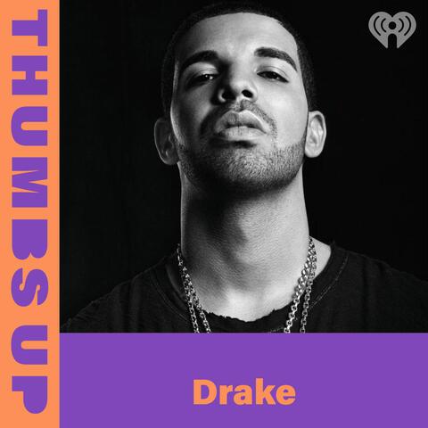 Thumbs Up: Drake