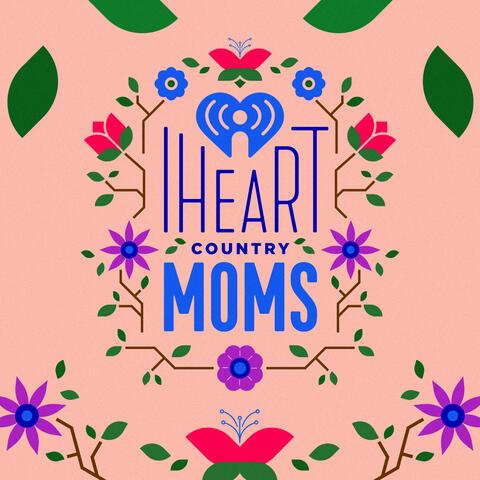 iHeartCountry Moms Playlist