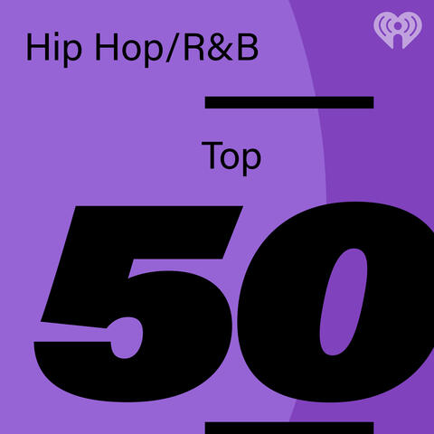 Hip-Hop and R&B Top 50