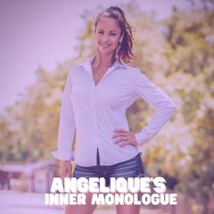Angelique's Inner Monologue