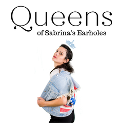 The Queens of Sabrina's Earholes