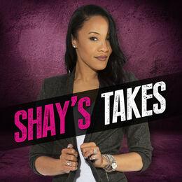 Shay's Takes