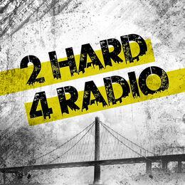 2 Hard 4 Radio