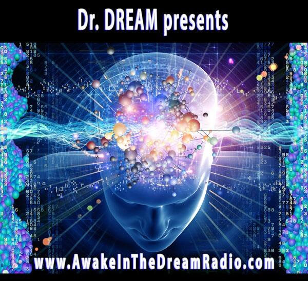 Listen to the Awake in the DREAM Radio with Dr  DREAM Episode