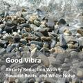 Anxiety Reduction With 9' Binaural Beats and White Noise