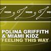 Feeling This Way - Polina Griffith & Miami Kidz