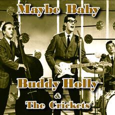 Maybe Baby - Buddy Holly & the Crickets
