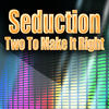 Two To Make It Right (Re-Recorded / Remastered) - Seduction