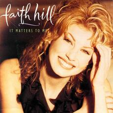 It Matters To Me - Faith Hill
