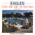 Please Come Home for Christmas [Eagles 2013 Remaster]
