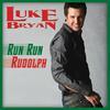 Run Run Rudolph - Luke Bryan