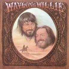 Mammas Don't Let Your Babies Grow up to Be Cowboys - Waylon Jennings & Willie Nelson