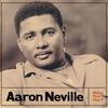 Everybody Plays The Fool - Aaron Neville