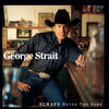 What Do You Say To That - George Strait