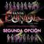 Segunda Opción - Banda Carnaval