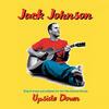 Upside Down - Jack Johnson