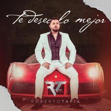 Te Deseo Lo Mejor - Roberto Tapia