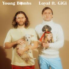 Loyal - Young Bombs
