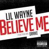 Believe Me - Lil Wayne