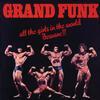 Some Kind Of Wonderful - Grand Funk Railroad
