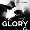 Glory - Friday Pilots Club