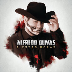 A Estas Horas - Alfredo Olivas