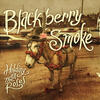 Rock And Roll Again - Blackberry Smoke