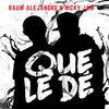 Que Le De - Rauw Alejandro & Nicky Jam