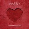 Concrete Heart - VASSY