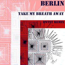 Take My Breath Away - Berlin