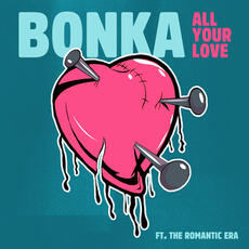 All Your Love (feat. The Romantic Era) - BONKA